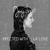 Infected With Your Love de Joy Frost