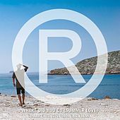 Where Did You Go (Summer Love) (DIMARO With Love From Ibiza Remix) by Regi