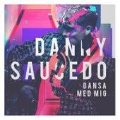 Dansa med mig von Danny Saucedo