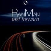 Fast Forward by Rain Man