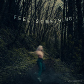 Feel Something by The Movements