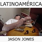 Latinoamérica by Jason Jones