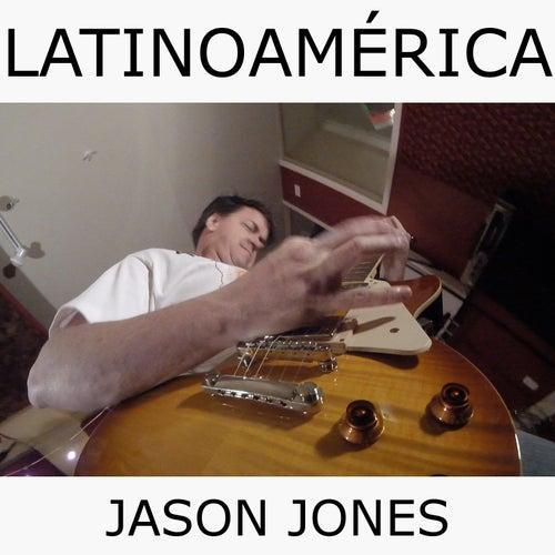 Latinoamérica by Jason Jones
