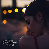Vuelve by Cris Moné