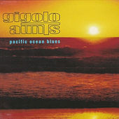 Pacific Ocean Blues by Gigolo Aunts