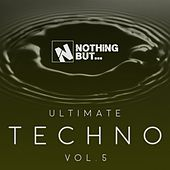 Nothing But... Ultimate Techno, Vol. 5 - EP by Various Artists