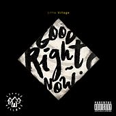 Good Right Now by Little Village