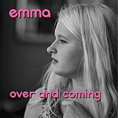 Over and Coming by Emma