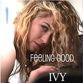 Feeling Good (Ivy Version) by Ivy