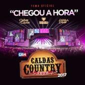 Chegou a Hora (Tema Oficial do Caldas Country Show 2017) de Caldas Country Show