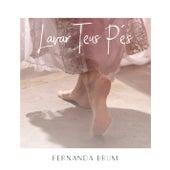 Lavar Teus Pés by Fernanda Brum