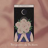 My Prophecy von Theo Lawrence and The Hearts