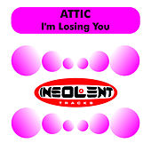 I'm Losing You by Attic