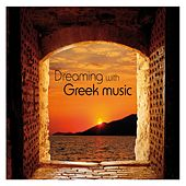 Dreaming with Greek Music by Various Artists