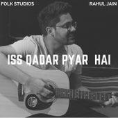 Iss Qadar Pyar Hai by Rahul Jain