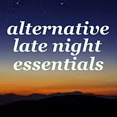 Alternative Late Night Essentials by Various Artists