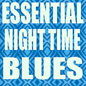 Essential Night Time Blues de Various Artists