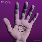 Drive Slow de Kid Froopy
