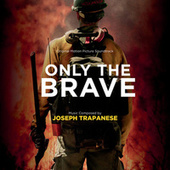 Only The Brave (Original Motion Picture Soundtrack) by Joseph Trapanese