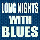 Long Nights With Blues de Various Artists