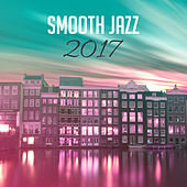 Smooth Jazz 2017 – Relaxed Jazz, Instrumental Music, Ambient Lounge, New York Music Compilation by New York Jazz Lounge