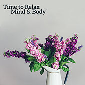 Time to Relax Mind & Body – Peaceful Songs, Stress Relief, Inner Peace, Music to Calm Down, Easy Listening by Deep Sleep Relaxation