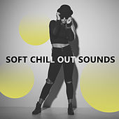 Soft Chill Out Sounds – Calm Down & Relax, Peaceful Vibes, Stress Relief, Chill Out Beats von Ibiza Chill Out