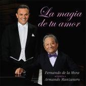 La Magia de Tu Amor by Fernando de la Mora