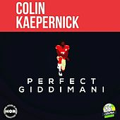 Colin Kaepernick by Perfect Giddimani