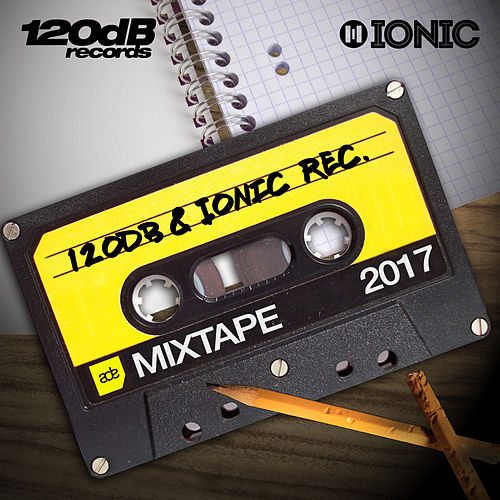 120dB & IONIC Records ADE Mixtape 2017 by various