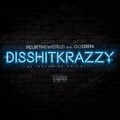 Disshitkrazzy (feat. Golden) by Fcuktheworld