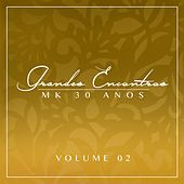 Grandes Encontros MK 30 Anos - Vol. 2 de Various Artists