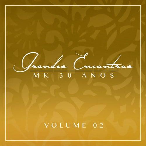 Grandes Encontros MK 30 Anos - Vol. 2 von Various Artists