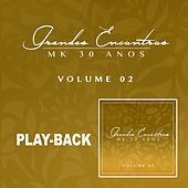 Grandes Encontros MK 30 Anos - Vol. 2 (Playback) de Various Artists