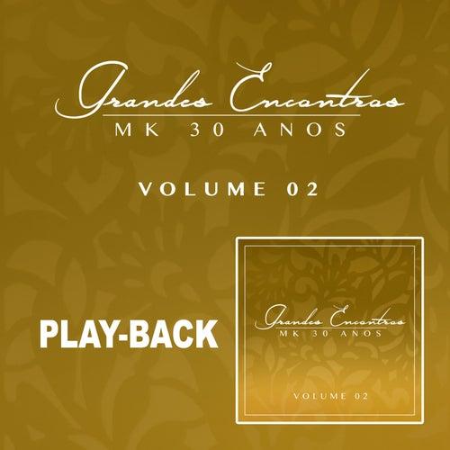 Grandes Encontros MK 30 Anos - Vol. 2 (Playback) von Various Artists