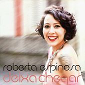 Deixa Chegar von Roberta Espinosa