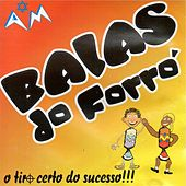O Tiro Certo do Sucesso !!! de Balas do Forró