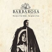 The Sins of the Father the Martyr of Son de Barbarosa