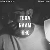 Tera Naam Ishq by Rahul Jain