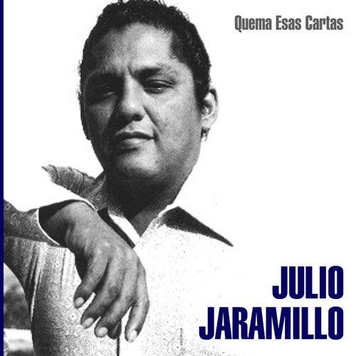 Quema Esas Cartas de Julio Jaramillo