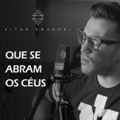 Que Se Abram os Céus (Acústico) by Vitor Emanoel