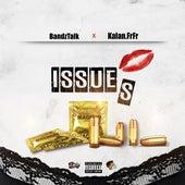Issues (feat. Kalan.Frfr) by Bandz Talk