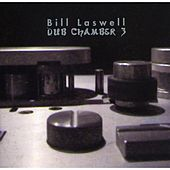 Dub Chamber 3 by Bill Laswell