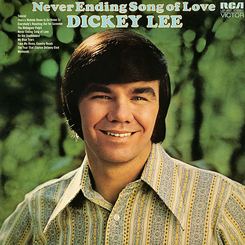 Never Ending Song of Love by Dickey Lee