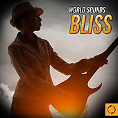 World Sounds Bliss by Various Artists
