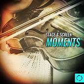 Stage and Screen Moments by Various Artists