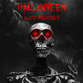Halloween Scary Melodies – Sounds for Halloween Night, Scary Music, Horror Sounds, Long Dark Night by Halloween Hit Factory