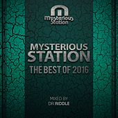 Mysterious Station. The Best Of 2016 (Mixed By Dr Riddle) - EP by Various Artists