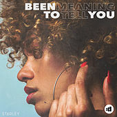 Been Meaning To Tell You by Starley