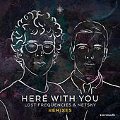 Here with You (Remixes) von Lost Frequencies and Netsky